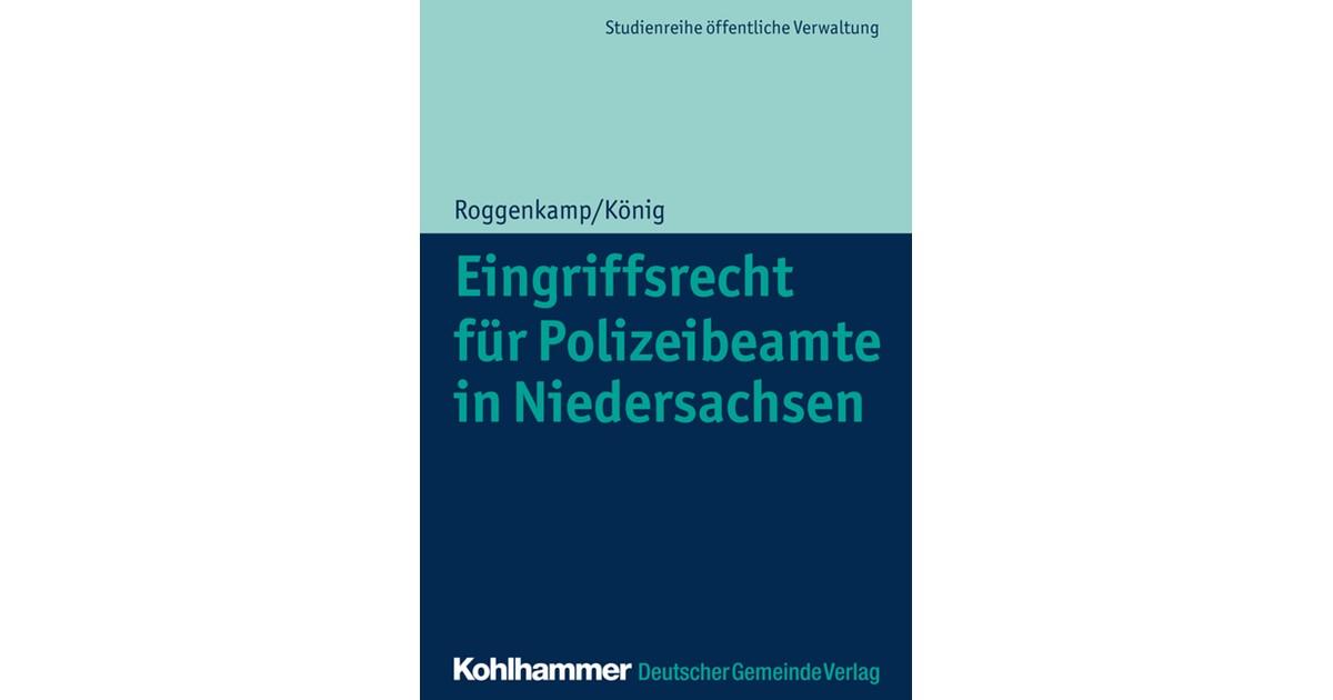 eingriffsrecht fr polizeibeamte in niedersachsen roggenkamp knig 1 auflage 2018 buch beck shopde - Bewerbung Referendariat Niedersachsen