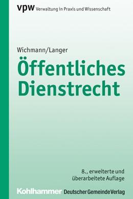 Abbildung von Wichmann / Langer | Öffentliches Dienstrecht | 8., erweiterte und überarbeitete Auflage. | 2017