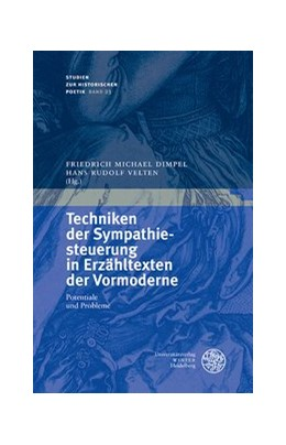 Abbildung von Dimpel / Velten | Techniken der Sympathiesteuerung in Erzähltexten der Vormoderne | 2016 | Potentiale und Probleme