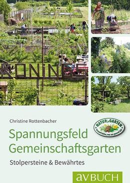 Abbildung von Rottenbacher | Spannungsfeld Gemeinschaftsgärten | 1. Auflage | 2017 | beck-shop.de