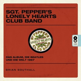 Abbildung von Southall | Sgt. Pepper's Lonely Hearts Club Band | 1. Auflage | 2017 | beck-shop.de