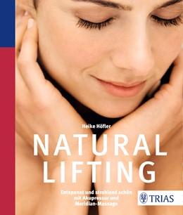 Abbildung von Höfler   Natural Lifting   2017   Entspannt und strahlend schön ...