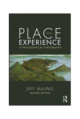 Abbildung von Malpas   Place and Experience   2018   A Philosophical Topography