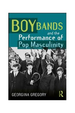 Abbildung von Gregory | Boy Bands and the Performance of Pop Masculinity | 2019 | A Million Love Songs