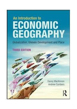 Abbildung von MacKinnon / Cumbers | An Introduction to Economic Geography | 3. Auflage | 2018 | beck-shop.de