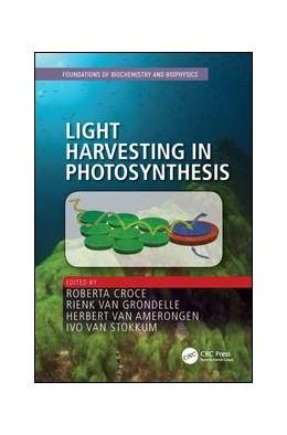 Abbildung von Croce / van Grondelle | Light Harvesting in Photosynthesis | 1. Auflage | 2018 | beck-shop.de