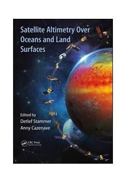Abbildung von Stammer / Cazenave | Satellite Altimetry Over Oceans and Land Surfaces | 1. Auflage | 2017 | beck-shop.de