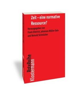 Abbildung von Dietrich / Schmücker / Müller-Salo | Zeit - eine normative Ressource? | 2018 | 2018 | 106