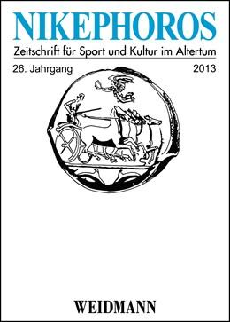 Abbildung von Mann / Decker / Weiler / Mauritsch / Rollinger / Papakonstantinou / Christesen / Howie | Nikephoros - Zeitschrift für Sport und Kultur im Altertum | 2016 | 2016 | 26. Jahrgang 2013.