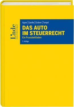 Abbildung von Aigner / Gaedke | Das Auto im Steuerrecht | 3. Auflage | 2016 | beck-shop.de