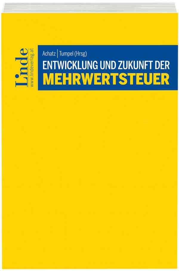 Entwicklung und Zukunft der Mehrwertsteuer | Achatz / Tumpel | 1. Auflage 2016, 2016 | Buch (Cover)