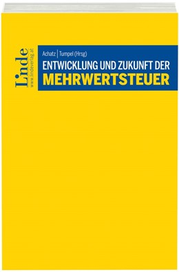 Abbildung von Achatz / Tumpel | Entwicklung und Zukunft der Mehrwertsteuer | 1. Auflage 2016 | 2016