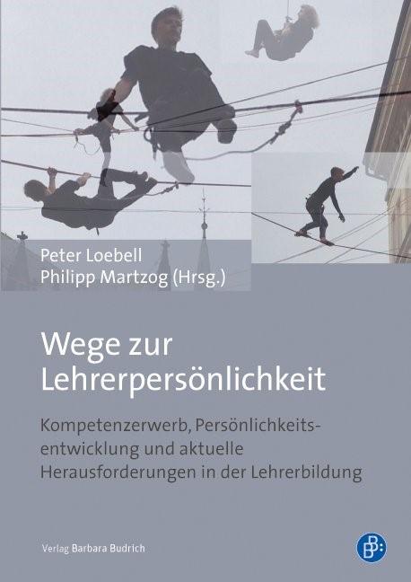 Wege zur Lehrerpersönlichkeit | Loebell / Martzog, 2016 | Buch (Cover)