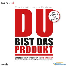 Abbildung von Schmidt | DU bist das Produkt | 2015 | Erfolgreich verkaufen in 8 Sch...