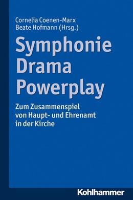 Abbildung von Hofmann / Coenen-Marx | Symphonie - Drama - Powerplay | 2017 | Zum Zusammenspiel von Haupt- u...