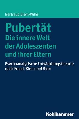 Abbildung von Diem-Wille | Pubertät - Die innere Welt der Adoleszenten und ihrer Eltern | 1. Auflage | 2017 | beck-shop.de