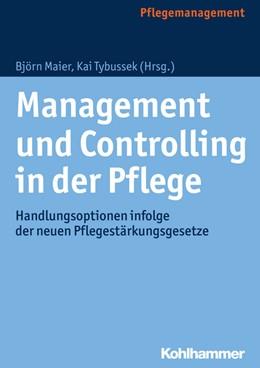 Abbildung von Maier / Tybussek | Management und Controlling in der Pflege | 1. Auflage | 2017 | beck-shop.de