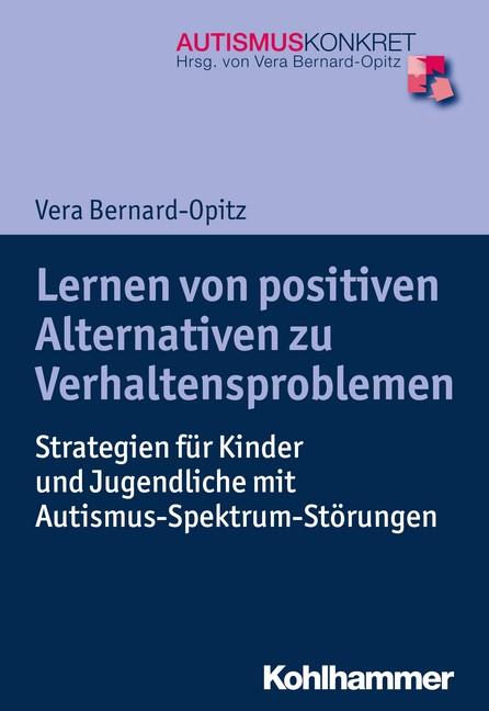 Lernen von positiven Alternativen zu Verhaltensproblemen | Bernard-Opitz, 2018 | Buch (Cover)
