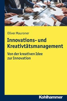 Abbildung von Mauroner | Innovations- und Kreativitätsmanagement | 2020 | Von der kreativen Idee zur Inn...