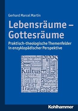 Abbildung von Martin | Lebensräume - Gottesräume | 2017 | Praktisch-theologische Themenf...