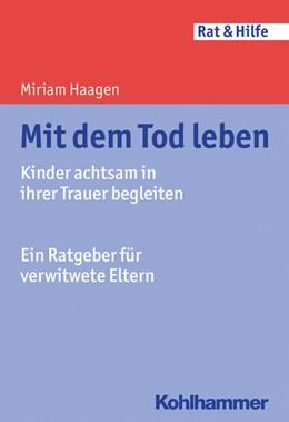 Abbildung von Haagen | Mit dem Tod leben | 1. Auflage | 2017 | beck-shop.de