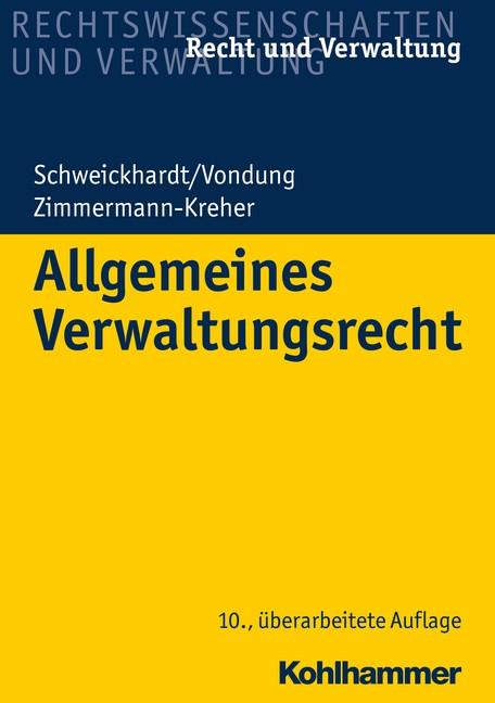 Allgemeines Verwaltungsrecht | Schweickhardt / Vondung / Zimmermann-Kreher | 10., überarbeitete Auflage, 2017 | Buch (Cover)