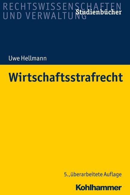 Abbildung von Hellmann | Wirtschaftsstrafrecht | 5., überarbeitete Auflage | 2018