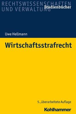 Abbildung von Hellmann | Wirtschaftsstrafrecht | 5. Auflage | 2018 | beck-shop.de