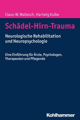 Abbildung von Wallesch / Kulke | Schädel-Hirn-Trauma | 1. Auflage | 2017 | beck-shop.de