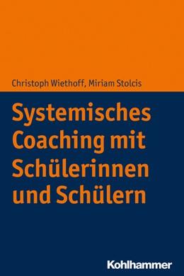 Abbildung von Wiethoff / Stolcis | Systemisches Coaching mit Schülerinnen und Schülern | 2018