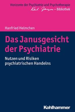 Abbildung von Helmchen   Das Janusgesicht der Psychiatrie   1. Auflage   2017   beck-shop.de