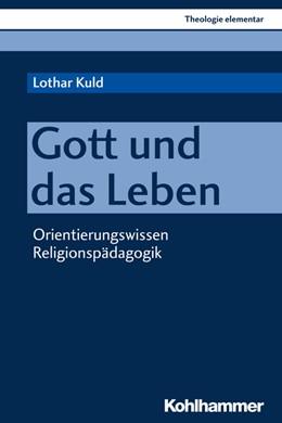 Abbildung von Kuld | Gott und das Leben | 1. Auflage | 2018 | beck-shop.de