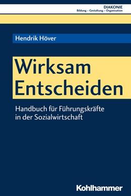 Abbildung von Höver | Wirksam Entscheiden | 2018 | Handbuch für Führungskräfte in... | 17