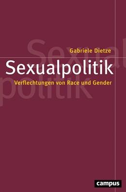 Abbildung von Dietze | Sexualpolitik | 2017 | Verflechtungen von Race und Ge... | 56