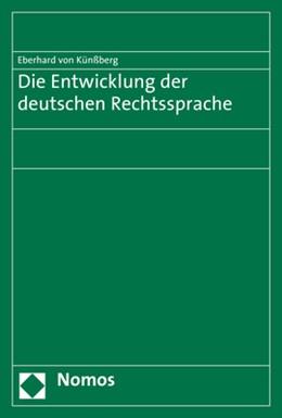 Abbildung von Künßberg   Die Entwicklung der deutschen Rechtssprache   1. Auflage   2017   beck-shop.de