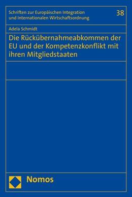 Abbildung von Schmidt | Die Rückübernahmeabkommen der EU und der Kompetenzkonflikt mit ihren Mitgliedstaaten | 2016 | 38