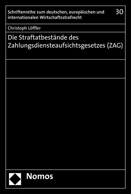 Die Straftatbestände des Zahlungsdiensteaufsichtsgesetzes (ZAG)   Löffler, 2017 (Cover)