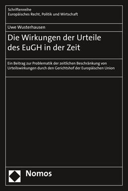 Abbildung von Wusterhausen | Die Wirkungen der Urteile des EuGH in der Zeit | 2016 | Ein Beitrag zur Problematik de...