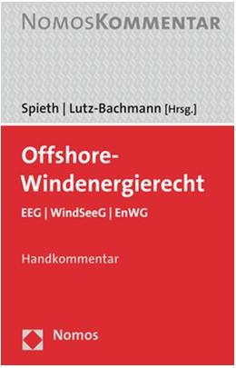 Abbildung von Spieth / Lutz-Bachmann (Hrsg.)   Offshore-Windenergierecht   1. Auflage   2018   beck-shop.de