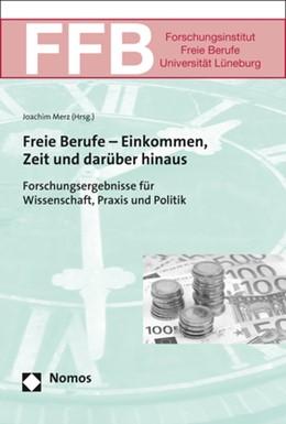 Abbildung von Merz | Freie Berufe - Einkommen, Zeit und darüber hinaus | 2017 | Forschungsergebnisse für Wisse...