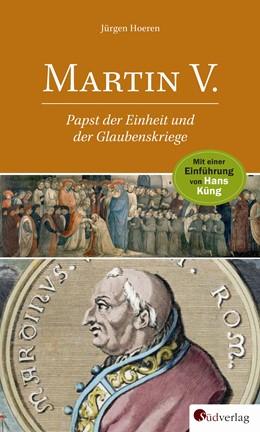 Abbildung von Hoeren / Humpert / Küng | Martin V. | 2017 | Papst der Einheit und der Glau...
