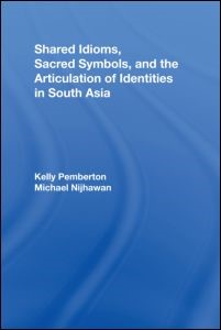 Abbildung von Pemberton / Nijhawan | Shared Idioms, Sacred Symbols, and the Articulation of Identities in South Asia | 2009
