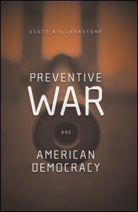 Abbildung von Silverstone | Preventive War and American Democracy | 2007