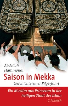 Abbildung von Hammoudi, Abdellah | Saison in Mekka | 2007 | Geschichte einer Pilgerfahrt