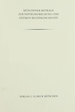 Abbildung von Münchener Beiträge zur Papyrusforschung Heft 113: Marktbezogene Gesetzgebung im späthellenistischen Athen: Der Volksbeschluss über Maße und Gewichte | 2017 | Eine epigraphische und rechtsh... | Heft 113