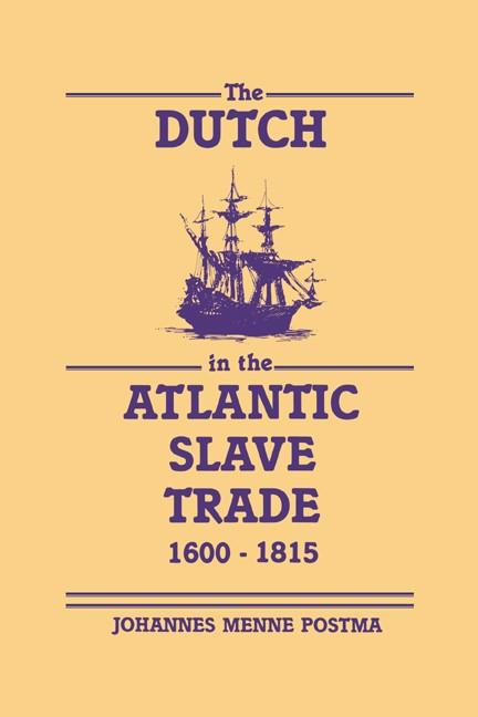 Abbildung von Postma | The Dutch in the Atlantic Slave Trade, 1600-1815 | 1990