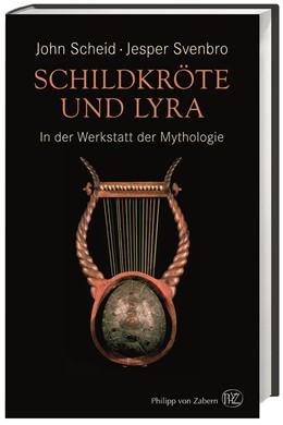 Abbildung von Scheid / Svenbro   Schildkröte und Lyra   2017   In der Werkstatt der Mythologi...