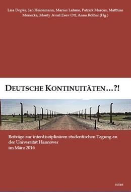 Abbildung von Dopke / Heinemann / Lahme / Marcus / Monecke / Ott / Rößler   Deutsche Kontinuitäten ...?!   2016   Beiträge zur interdisziplinäre...