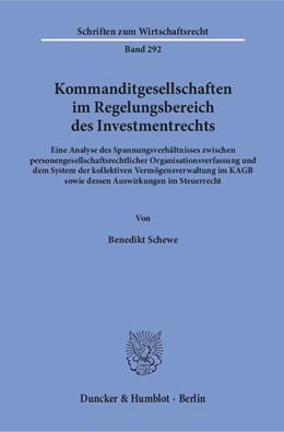 Abbildung von Schewe   Kommanditgesellschaften im Regelungsbereich des Investmentrechts   2016   Eine Analyse des Spannungsverh...
