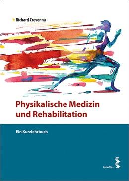 Abbildung von Crevenna   Physikalische Medizin und Rehabilitation   1. Auflage   2018   beck-shop.de